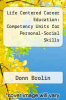cover of Life Centered Career Education: Competency Units for Personal-Social Skills