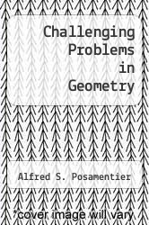 Cover of Challenging Problems in Geometry EDITIONDESC (ISBN 978-0866514286)