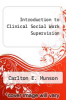 cover of Introduction to Clinical Social Work Supervision