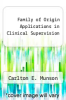 cover of Family of Origin Applications in Clinical Supervision
