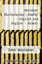 Cover of Wortabet Dictionaries: Arabic - English and English - Arabic  (ISBN 978-0866851213)