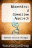cover of Bioethics: A Committee Approach