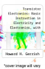 cover of Transistor Electronics: Basic Instruction in Electricity and Electronics, with Major Emphasis on Solid State Components
