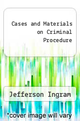 Cases and Materials on Criminal Procedure by Jefferson Ingram - ISBN 9780870843648