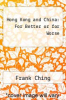 cover of Hong Kong and China: For Better or for Worse