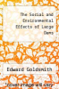 cover of The Social and Environmental Effects of Large Dams