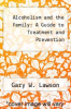 cover of Alcoholism and the Family : A Guide to Treatment and Prevention
