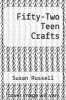 cover of Fifty-Two Teen Crafts