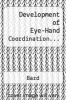 cover of Development of Eye-Hand Coordination...