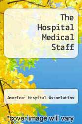 Cover of The Hospital Medical Staff EDITIONDESC (ISBN 978-0872582132)