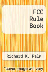 Cover of FCC Rule Book EDITIONDESC (ISBN 978-0872594272)
