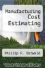 cover of Manufacturing Cost Estimating