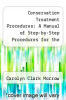 cover of Conservation Treatment Procedures: A Manual of Step-by-Step Procedures for the Maintenance and Repair of Library Materials (2nd edition)