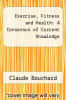 cover of Exercise, Fitness and Health: A Consensus of Current Knowledge
