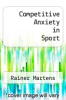 cover of Competitive Anxiety in Sport