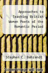 Approaches to Teaching British Women Poets of the Romantic Period by Stephen C. Behrendt - ISBN 9780873527439