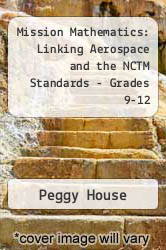 Cover of Mission Mathematics: Linking Aerospace and the NCTM Standards - Grades 9-12 EDITIONDESC (ISBN 978-0873534369)