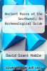 cover of Ancient Ruins of the Southwest: An Archaeological Guide