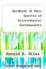 cover of Handbook of Mass Spectra of Environmental Contaminants (1st edition)
