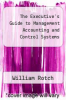 cover of The Executive`s Guide to Management Accounting and Control Systems (3rd edition)