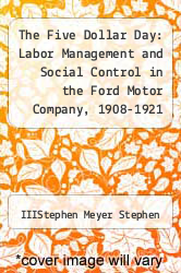 Cover of The Five Dollar Day: Labor Management and Social Control in the Ford Motor Company, 1908-1921 EDITIONDESC (ISBN 978-0873955089)