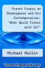 "cover of French Essays on Shakespeare and His Contemporaries: ""What Would France with Us?"""