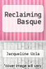 cover of Reclaiming Basque: Language, Nation, and Cultural Activism