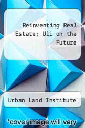 Cover of Reinventing Real Estate: Uli on the Future EDITIONDESC (ISBN 978-0874207668)