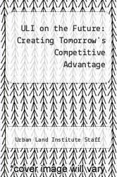 Cover of ULI on the Future: Creating Tomorrow