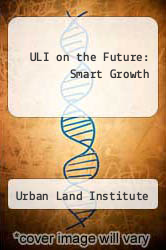 Cover of ULI on the Future: Smart Growth EDITIONDESC (ISBN 978-0874208627)