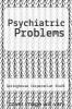 cover of Psychiatric Problems