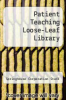 cover of Patient Teaching Loose-Leaf Library