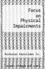 cover of Focus on Physical Impairments