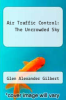 cover of Air Traffic Control: The Uncrowded Sky