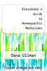 cover of Everybody`s Guide to Homeopathic Medicines