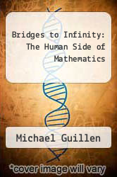 Cover of Bridges to Infinity: The Human Side of Mathematics EDITIONDESC (ISBN 978-0874773453)