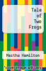 cover of Tale of Two Frogs