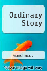 Ordinary Story Excellent Marketplace listings for  Ordinary Story  by Goncharov,Ivan starting as low as $19.63!