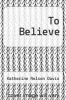 cover of To Believe