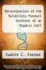 cover of Determination of the Solubility Product Constant of an Organic Salt