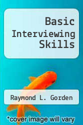 Basic Interviewing Skills by Raymond L. Gorden - ISBN 9780875813585