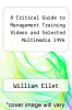 cover of A Critical Guide to Management Training Videos and Selected Multimedia 1996
