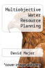 cover of Multiobjective Water Resource Planning