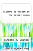 cover of Dilemma of Reform in the Soviet Union