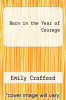cover of Born in the Year of Courage