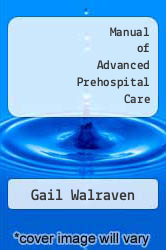 Cover of Manual of Advanced Prehospital Care EDITIONDESC (ISBN 978-0876189955)