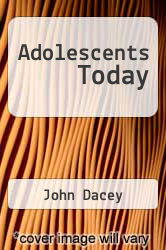 Adolescents Today by John Dacey - ISBN 9780876200087