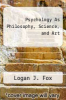 cover of Psychology As Philosophy, Science, and Art