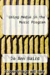 Cover of Using Media in the Music Program EDITIONDESC (ISBN 978-0876282113)