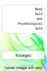 Body Self and Psychological Self Excellent Marketplace listings for  Body Self and Psychological Self  by Krueger starting as low as $1.99!